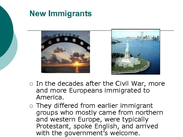 New Immigrants ¡ ¡ In the decades after the Civil War, more and more