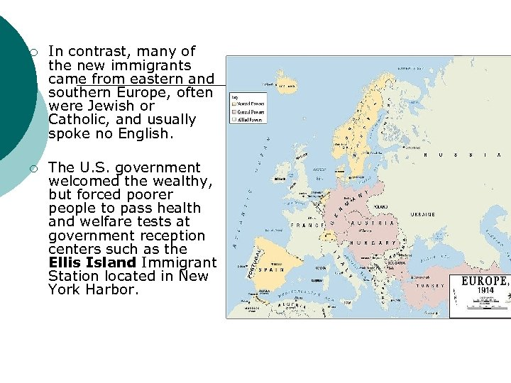 ¡ In contrast, many of the new immigrants came from eastern and southern Europe,