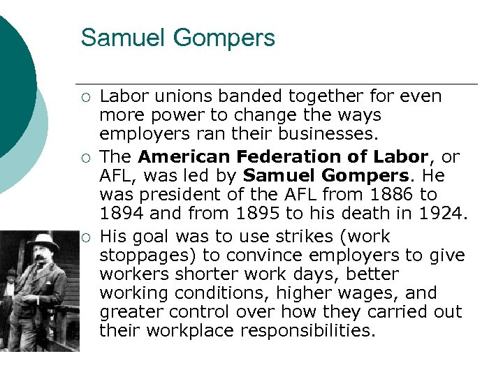 Samuel Gompers ¡ ¡ ¡ Labor unions banded together for even more power to