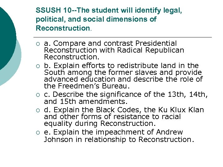 SSUSH 10 --The student will identify legal, political, and social dimensions of Reconstruction. ¡
