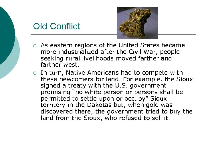 Old Conflict ¡ ¡ As eastern regions of the United States became more industrialized