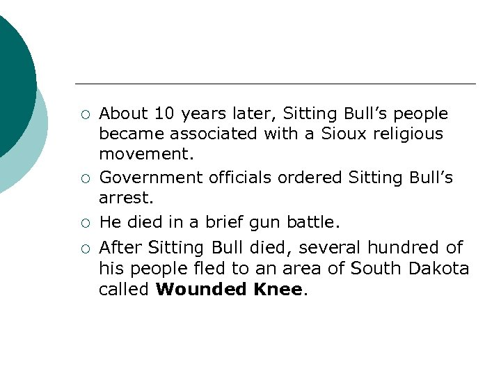 ¡ ¡ About 10 years later, Sitting Bull's people became associated with a Sioux