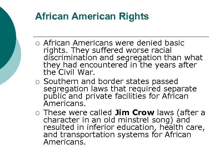 African American Rights ¡ ¡ ¡ African Americans were denied basic rights. They suffered