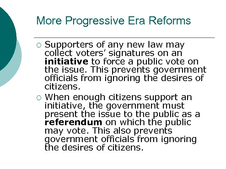 More Progressive Era Reforms ¡ ¡ Supporters of any new law may collect voters'