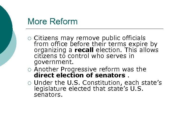 More Reform ¡ ¡ ¡ Citizens may remove public officials from office before their