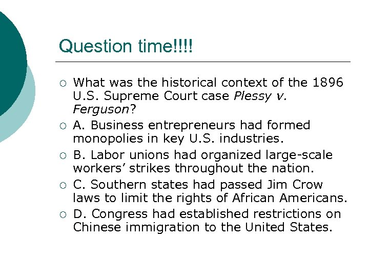 Question time!!!! ¡ ¡ ¡ What was the historical context of the 1896 U.