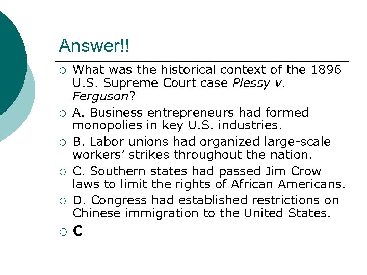 Answer!! ¡ ¡ ¡ What was the historical context of the 1896 U. S.