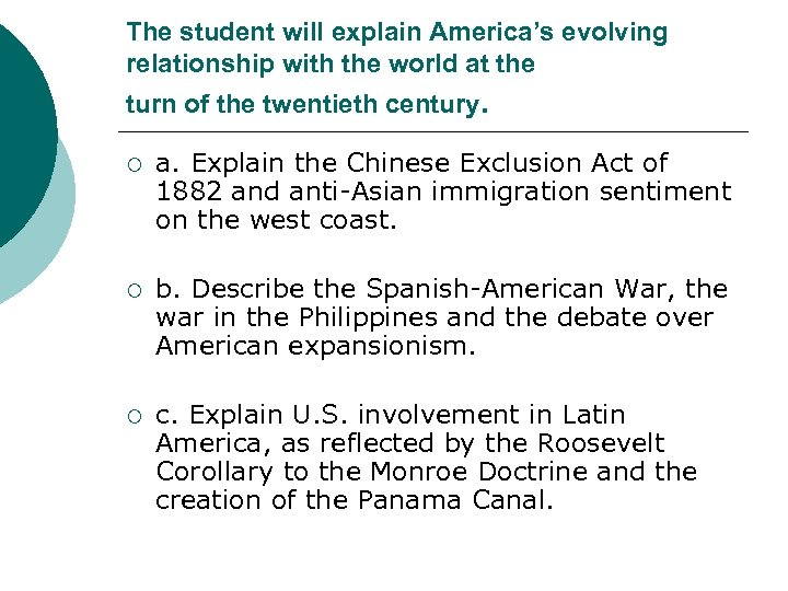 The student will explain America's evolving relationship with the world at the turn of