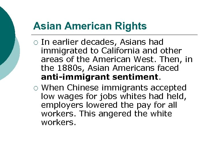 Asian American Rights ¡ ¡ In earlier decades, Asians had immigrated to California and