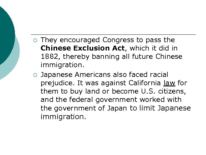 ¡ ¡ They encouraged Congress to pass the Chinese Exclusion Act, which it did