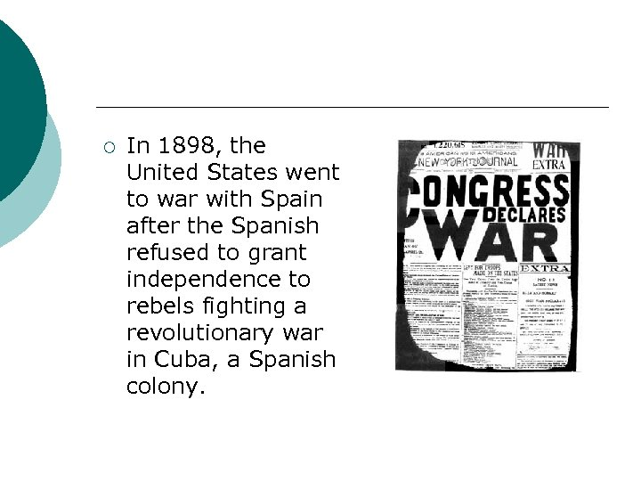 ¡ In 1898, the United States went to war with Spain after the Spanish