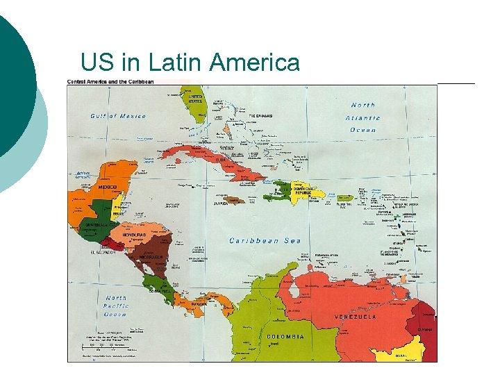 US in Latin America ¡ .