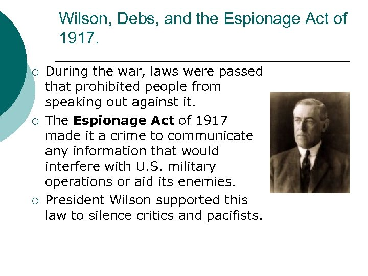 Wilson, Debs, and the Espionage Act of 1917. ¡ ¡ ¡ During the war,