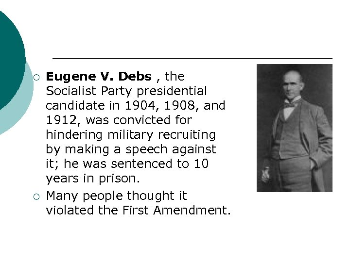 ¡ ¡ Eugene V. Debs , the Socialist Party presidential candidate in 1904, 1908,