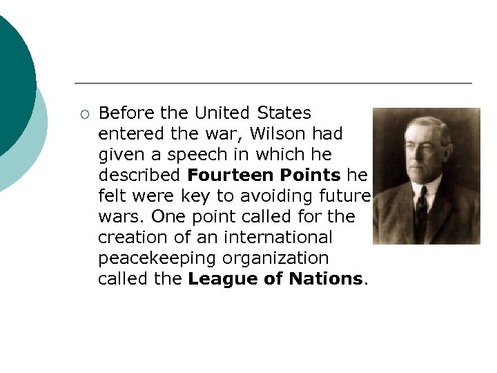 ¡ Before the United States entered the war, Wilson had given a speech in