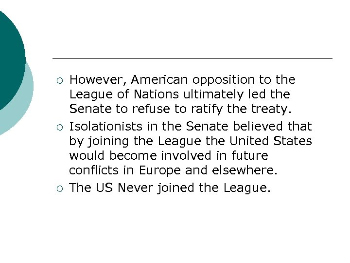 ¡ ¡ ¡ However, American opposition to the League of Nations ultimately led the