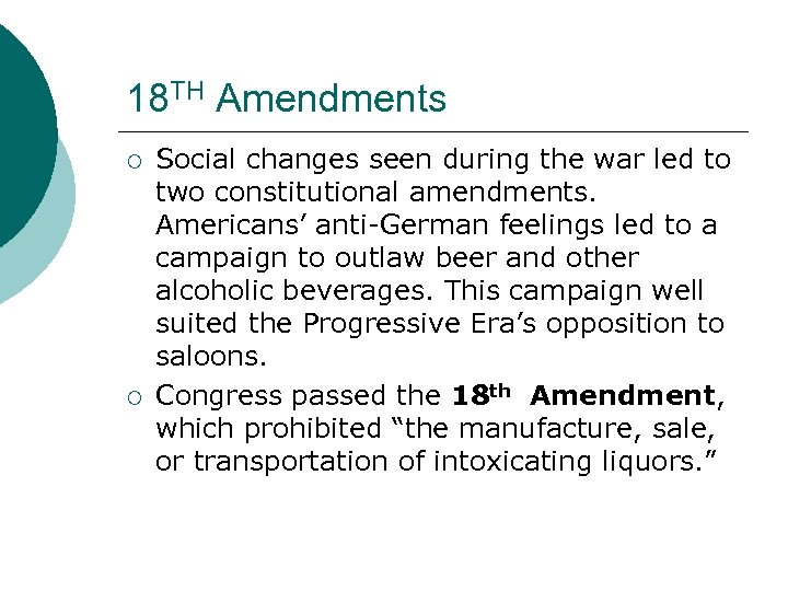 18 TH Amendments ¡ ¡ Social changes seen during the war led to two