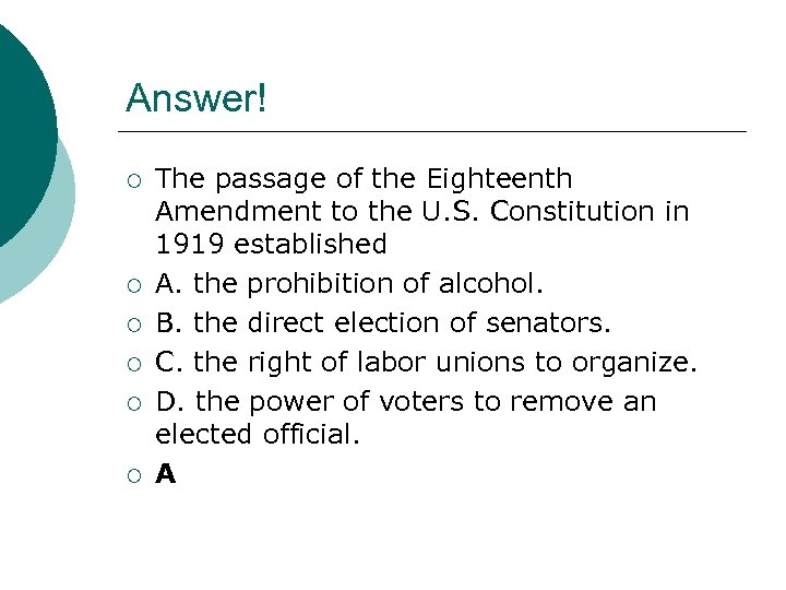 Answer! ¡ ¡ ¡ The passage of the Eighteenth Amendment to the U. S.