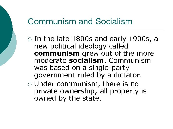 Communism and Socialism ¡ ¡ In the late 1800 s and early 1900 s,