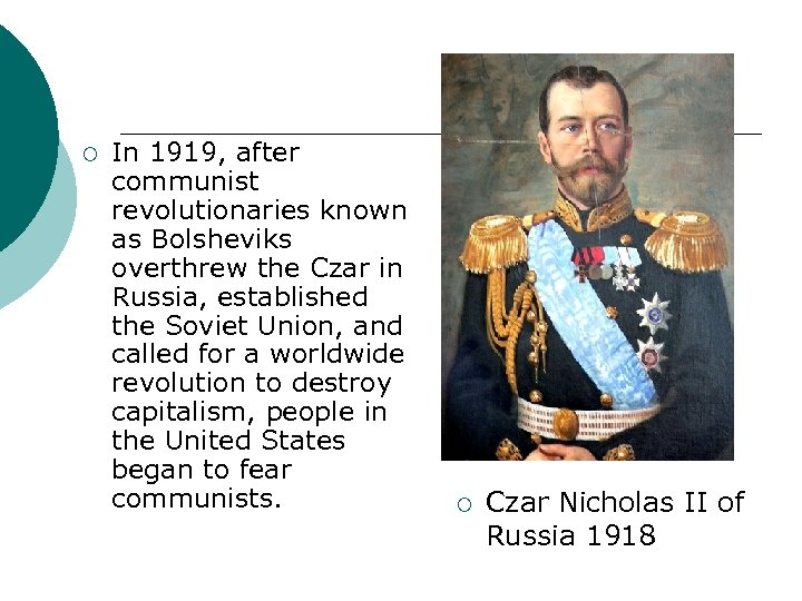 ¡ In 1919, after communist revolutionaries known as Bolsheviks overthrew the Czar in Russia,