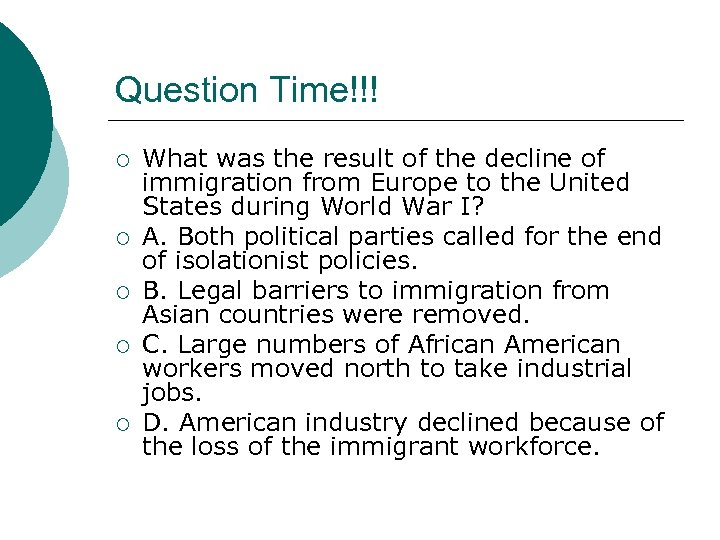 Question Time!!! ¡ ¡ ¡ What was the result of the decline of immigration