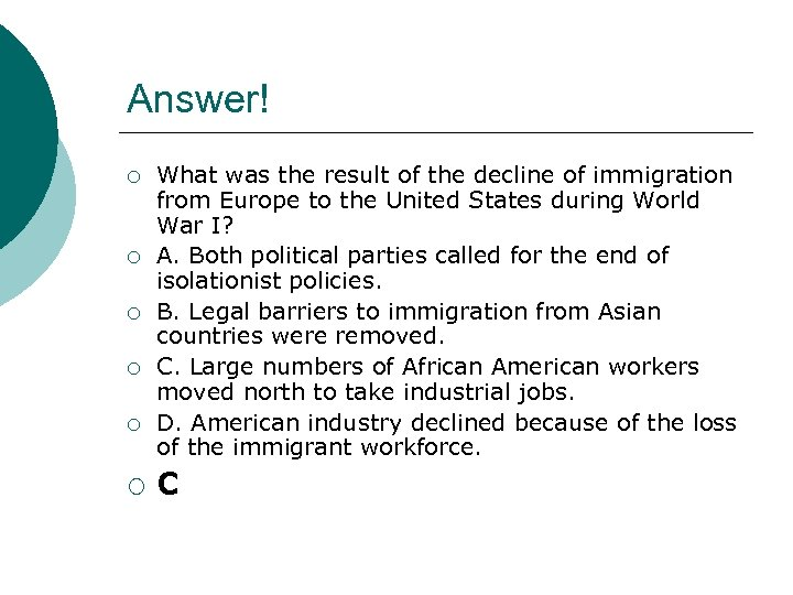 Answer! ¡ ¡ ¡ What was the result of the decline of immigration from