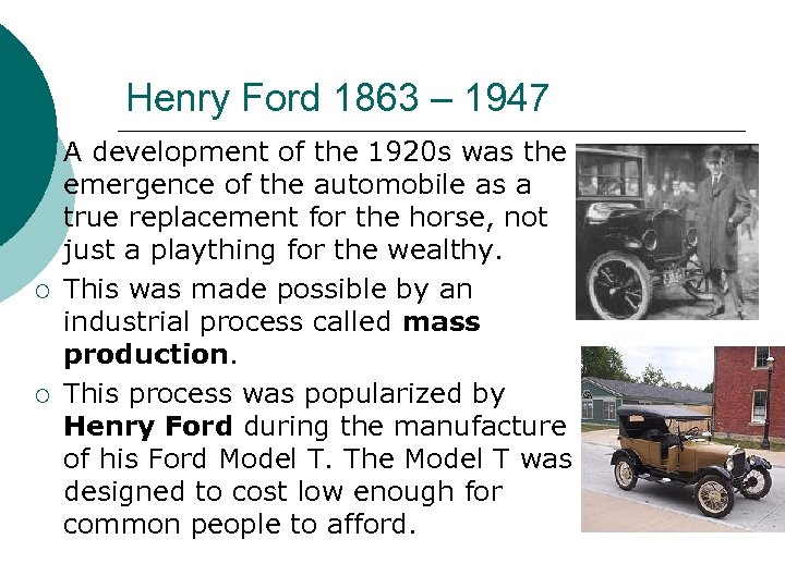 Henry Ford 1863 – 1947 ¡ ¡ ¡ A development of the 1920 s