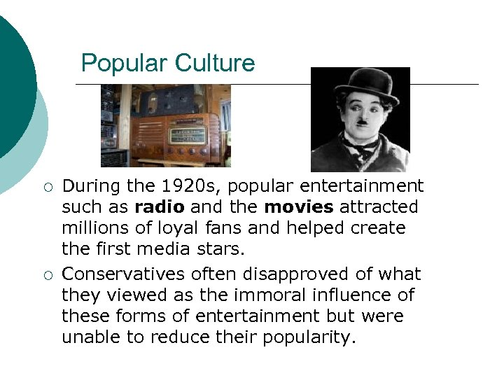 Popular Culture ¡ ¡ During the 1920 s, popular entertainment such as radio and