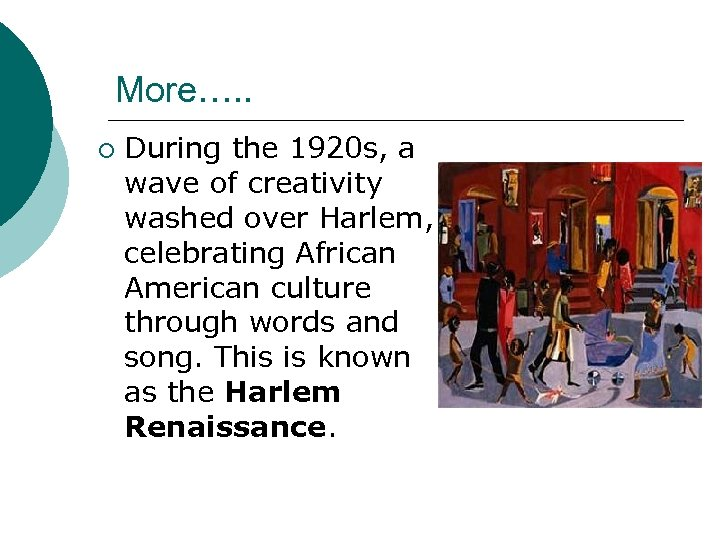 More…. . ¡ During the 1920 s, a wave of creativity washed over Harlem,