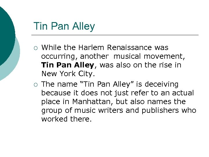 Tin Pan Alley ¡ ¡ While the Harlem Renaissance was occurring, another musical movement,