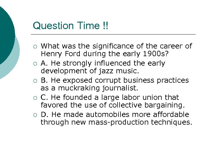 Question Time !! ¡ ¡ ¡ What was the significance of the career of