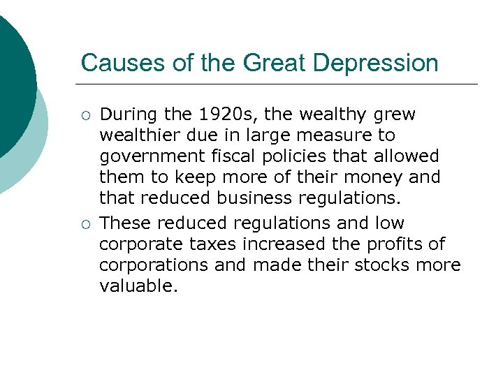 Causes of the Great Depression ¡ ¡ During the 1920 s, the wealthy grew