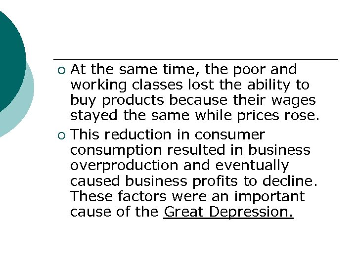 At the same time, the poor and working classes lost the ability to buy