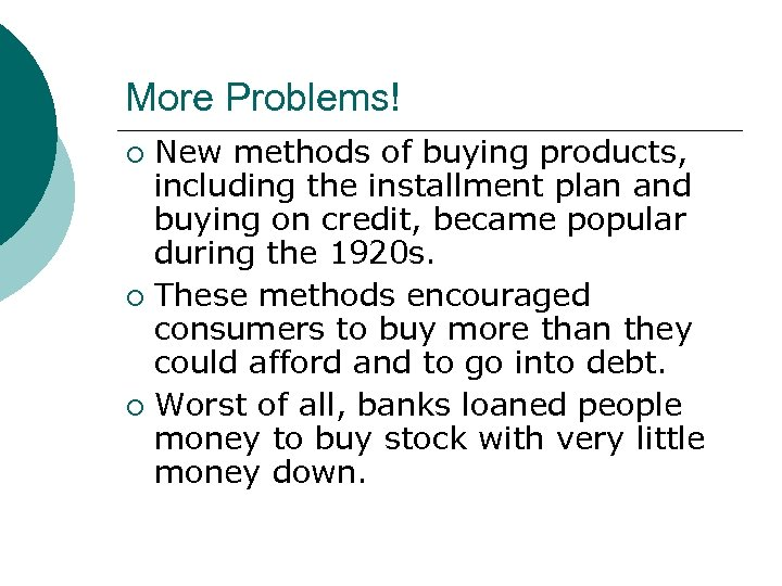 More Problems! New methods of buying products, including the installment plan and buying on