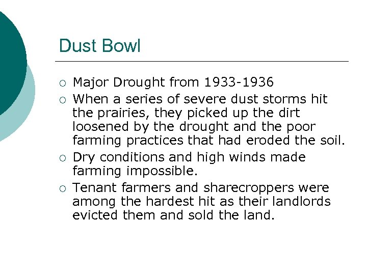 Dust Bowl ¡ ¡ Major Drought from 1933 -1936 When a series of severe