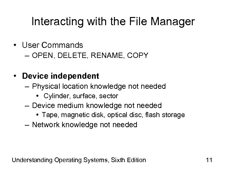 Interacting with the File Manager • User Commands – OPEN, DELETE, RENAME, COPY •
