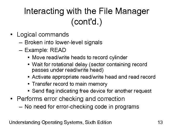 Interacting with the File Manager (cont'd. ) • Logical commands – Broken into lower-level
