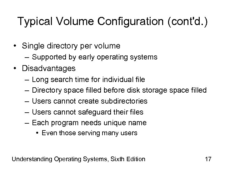 Typical Volume Configuration (cont'd. ) • Single directory per volume – Supported by early