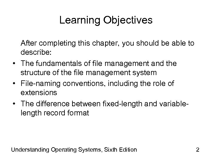 Learning Objectives After completing this chapter, you should be able to describe: • The