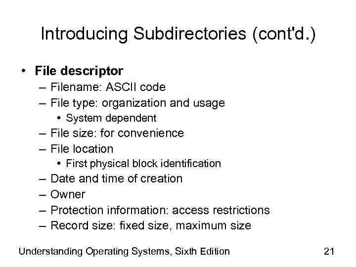 Introducing Subdirectories (cont'd. ) • File descriptor – Filename: ASCII code – File type: