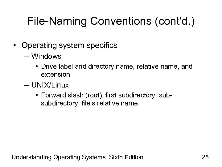 File-Naming Conventions (cont'd. ) • Operating system specifics – Windows • Drive label and