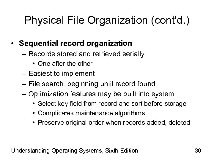 Physical File Organization (cont'd. ) • Sequential record organization – Records stored and retrieved