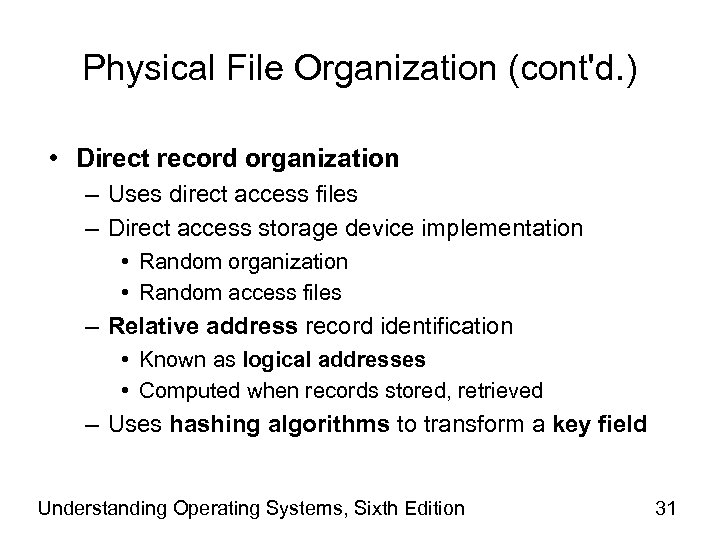 Physical File Organization (cont'd. ) • Direct record organization – Uses direct access files