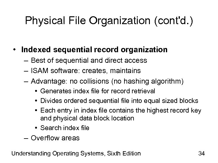 Physical File Organization (cont'd. ) • Indexed sequential record organization – Best of sequential