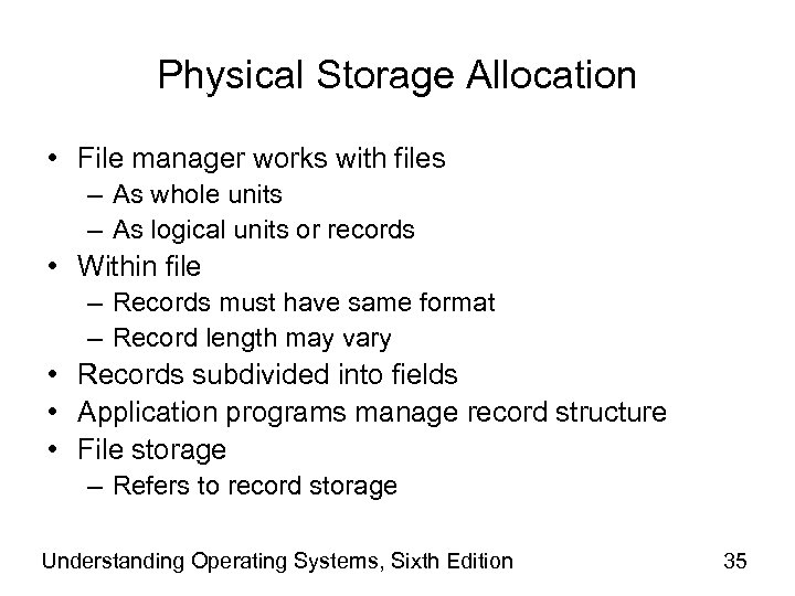 Physical Storage Allocation • File manager works with files – As whole units –