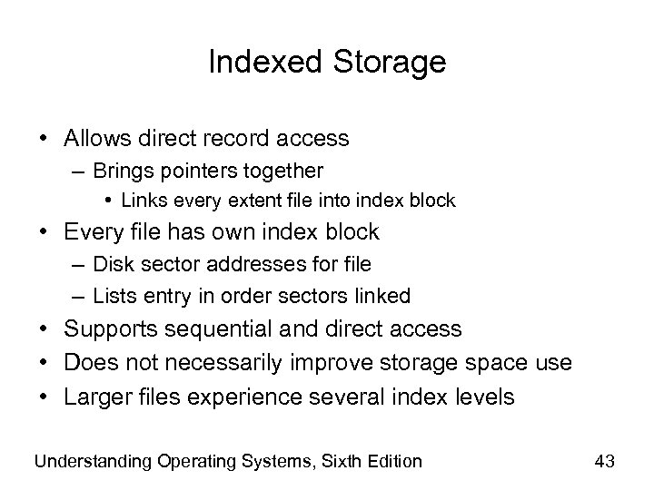 Indexed Storage • Allows direct record access – Brings pointers together • Links every