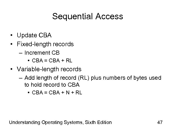 Sequential Access • Update CBA • Fixed-length records – Increment CB • CBA =