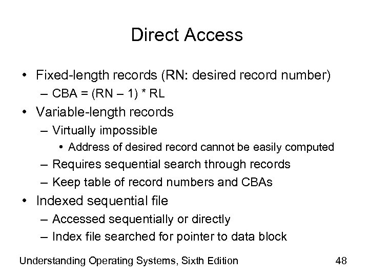 Direct Access • Fixed-length records (RN: desired record number) – CBA = (RN –