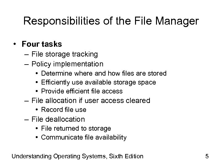 Responsibilities of the File Manager • Four tasks – File storage tracking – Policy