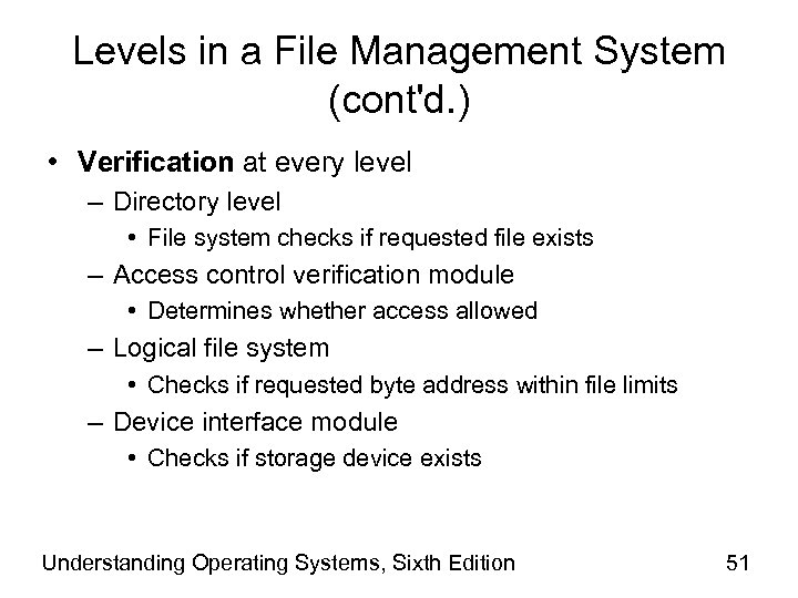 Levels in a File Management System (cont'd. ) • Verification at every level –